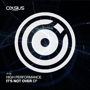 HIGH PERFORMANCE - It's Not Over EP