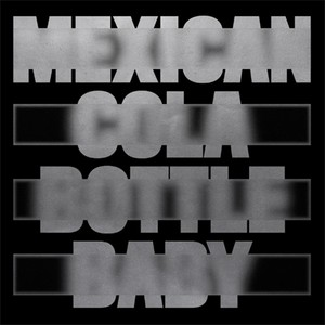 MOSCOMAN - Mexican Cola Bottle Baby
