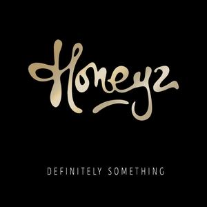 HONEYZ - Definitely Something