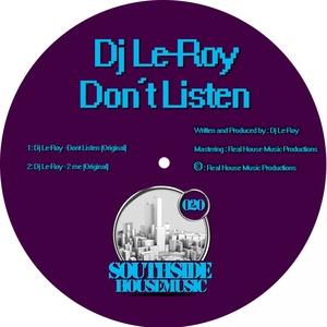 DJ LE-ROY - Don't Listen