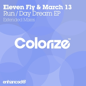 ELEVEN FLY & MARCH 13 - Run/Day Dream EP