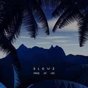 SLOWZ - Prime Of Life