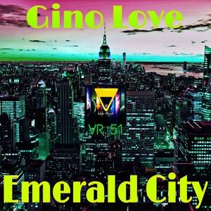 GINO LOVE - Emerald City