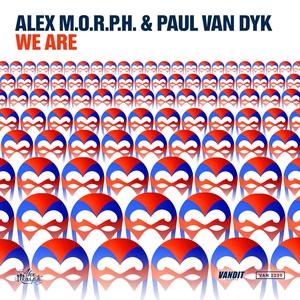 PAUL VAN DYK/ALEX MORPH - We Are