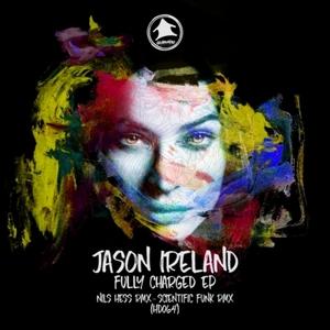 JASON IRELAND - Fully Charged EP
