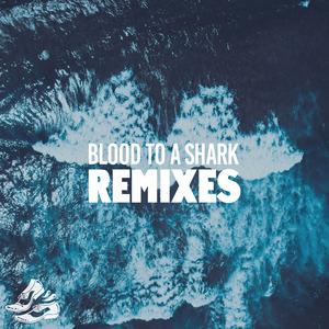 PORSCHES - Blood To A Shark (Remixes)