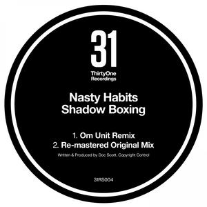 NASTY HABITS - Shadow Boxing (Om Unit Remix)