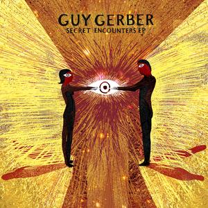 GUY GERBER - Secret Encounters