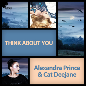 ALEXANDRA PRINCE & CAT DEEJANE - Think About You