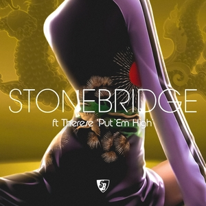 STONEBRIDGE feat THERESE - Put 'Em High
