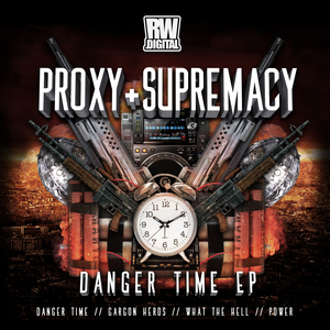 PROXY & SUPREMACY - Danger Time/Gargon Herds/What The Hell/Power