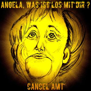 CANCEL AMT - Angela, Was Ist Los Mit Dir?