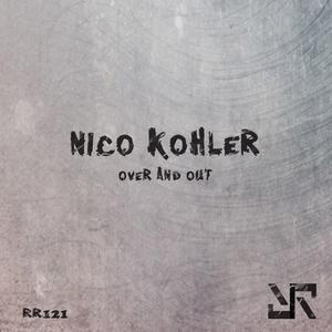 NICO KOHLER - Over & Out