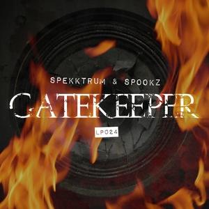 SPEKKTRUM & SPOOKZ - Gatekeeper EP