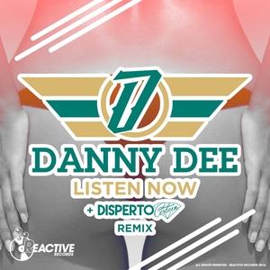 DANNY DEE - Listen Now