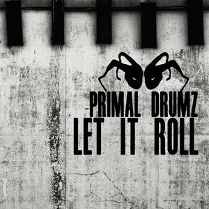 PRIMAL DRUMZ - Let It Roll
