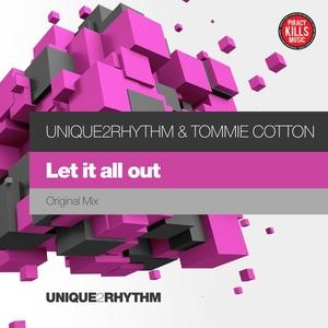 UNIQUE2RHYTHM & TOMMIE COTTON - Let It All Out