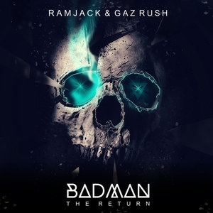 RAMJACK & GAZ RUSH - Badman (The Return)