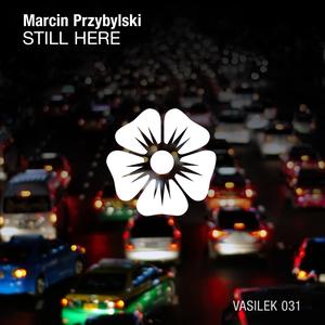 MARCIN PRZYBYLSKI - Still Here