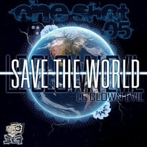LE CLOWN EVIL - One Shot Vol 5 (Save The World)