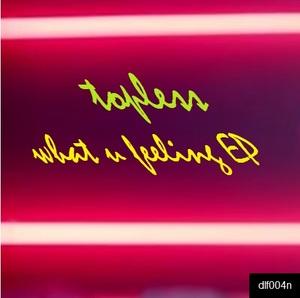 TOPLESS - What U Feeling EP