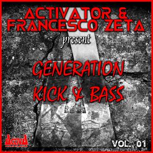 ACTIVATOR/FRANCESCO ZETA - Generation Kick & Bass (Sample Pack WAV/Sylenth Presets)