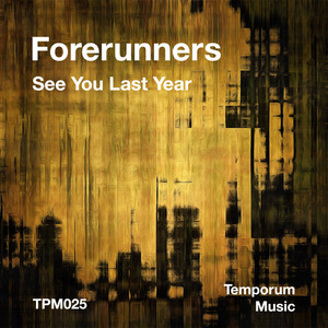 FORERUNNERS - See You Last Year