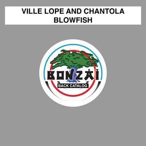 VILLE LOPE & CHANTOLA - Blowfish