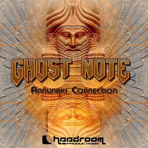 GHOST NOTE - Annunaki Connection