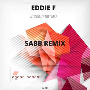 EDDIE F - Wisdom 2 The Wise