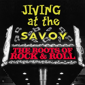 VARIOUS - Jiving At The Savoy! The Roots Of Rock & Roll