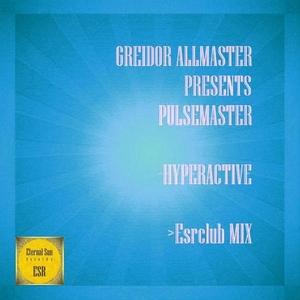 GREIDOR ALLMASTER presents PULSEMASTER - Hyperactive