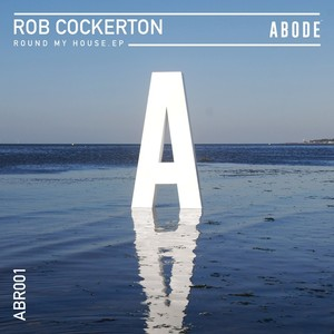 ROB COCKERTON - Round My House EP
