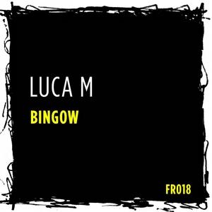 LUCA M - Bingow