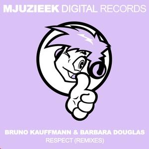 BRUNO KAUFFMANN & BARBARA DOUGLAS - Respect (Remixes)