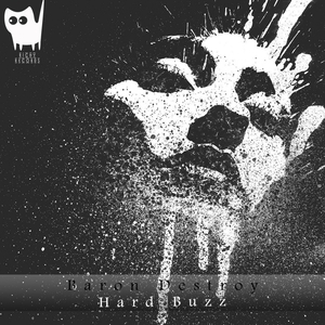BARON DESTROY - Hard Buzz