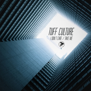 TUFF CULTURE - Take Me/I Don't Care