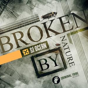 SJ OCEAN - Broken By Nature