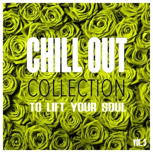 VARIOUS - Chill Out Collection, To Lift Your Soul Vol 3