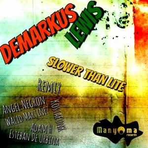 DEMARKUS LEWIS - Slower Than Lite