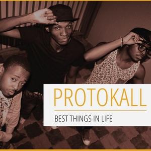 PROTOKALL - Best Things In Life