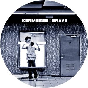 KERMESSE - Brave