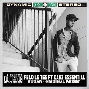 FELO LE TEE feat KABZ ESSENTIAL - Sugar
