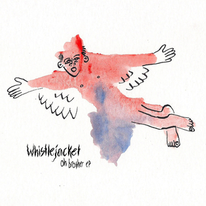WHISTLEJACKET - Oh Brother EP