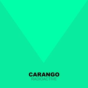 CARANGO - Radioactive