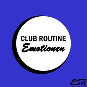 CLUB ROUTINE - Emotionen