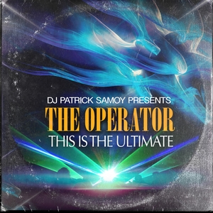 THE OPERATOR - This Is The Ultimate (feat DJ Patrick Samoy) (90's House Classics)
