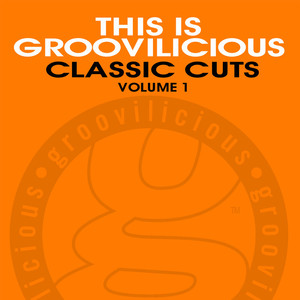 VARIOUS - This Is Groovilicious Classic Cuts Vol 1
