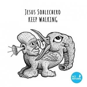 JESUS SOBLECHERO - Keep Walking