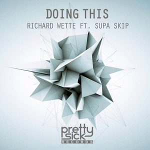 RICHARD WETTE feat SUPA SKIP - Doing This